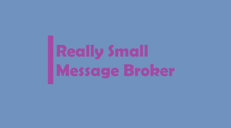 Really Small Message Broker