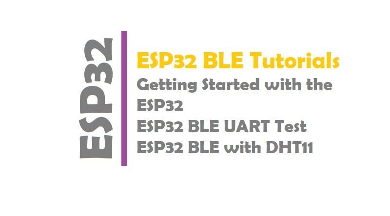 ESP32 BLE Tutorials