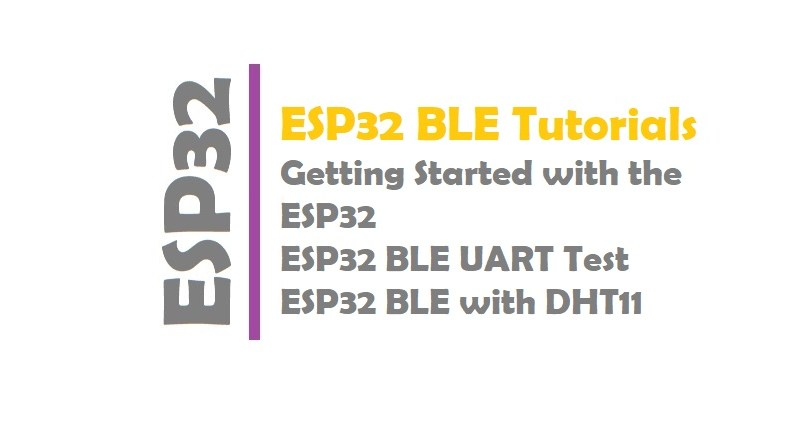 ESP32 BLE Tutorials | How to use ESP32 with BLE