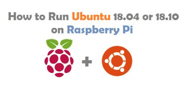 How to Run Ubuntu 18.04 or 18.10 on Raspberry Pi