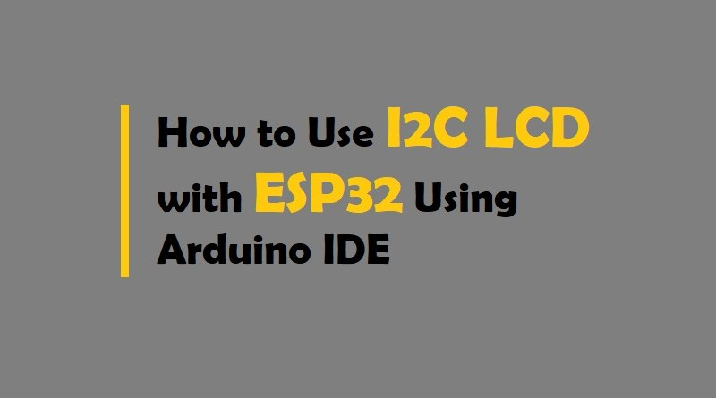 I2C LCD with ESP32
