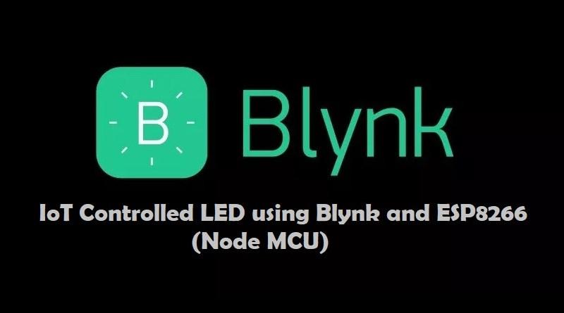 LED using Blynk and ESP8266 (Node MCU) - IoTbyHVM
