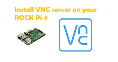 Install VNC server on your ROCK Pi 4