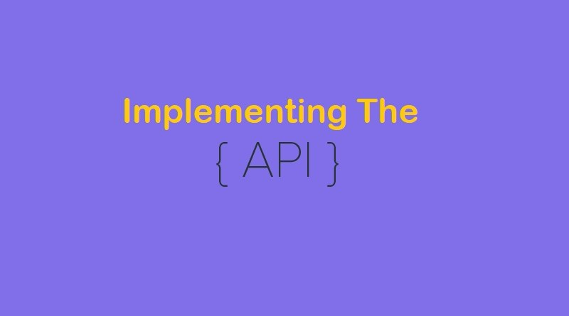 Implementing The API
