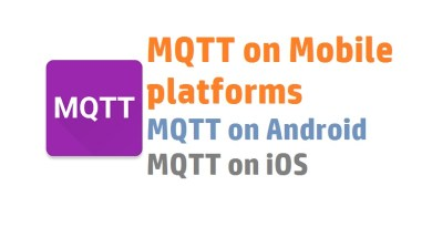 MQTT on Mobile platforms | MQTT on Android | MQTT on iOS