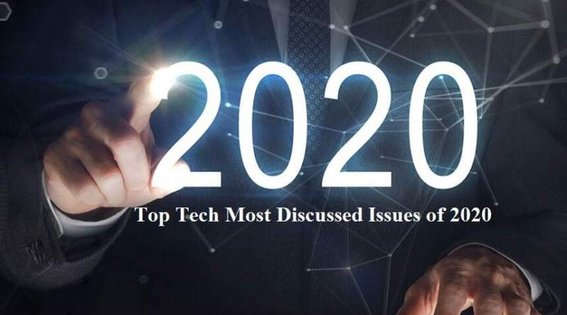 Top Tech Most Discussed Issues of 2020