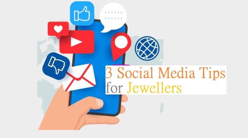 3 Social Media Tips for Jewellers