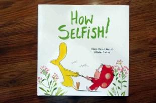 值得與孩子共讀的社交技巧繪本|How Selfish! |面對爭吵應該怎麼做