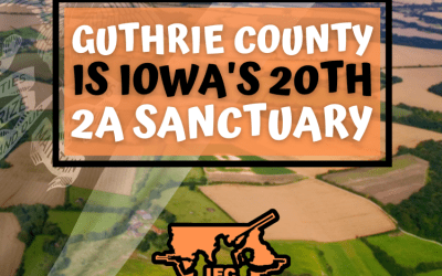 Guthrie County, Iowa Becomes 20th Second Amendment Sanctuary County!