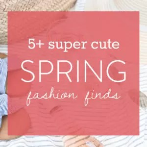 Cute Spring Fashion Finds