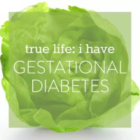 True Life: I Have Gestational Diabetes