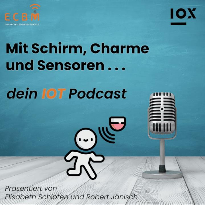 IoT Podcast von IOX und ECBM Mit Schirm Charme und Sensoren