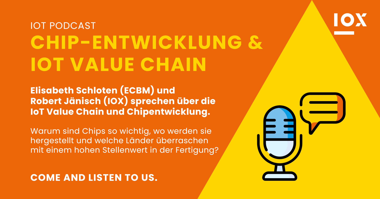 IoT Podcast Episode zum Thema Chipentwicklung und IoT Value Chain