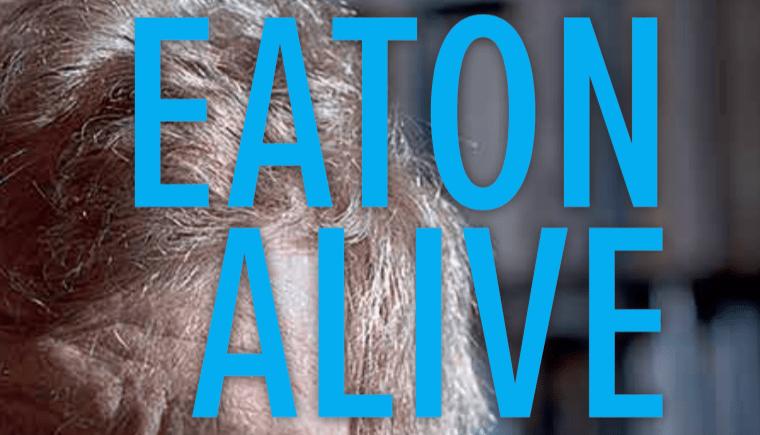 Eaton Alive