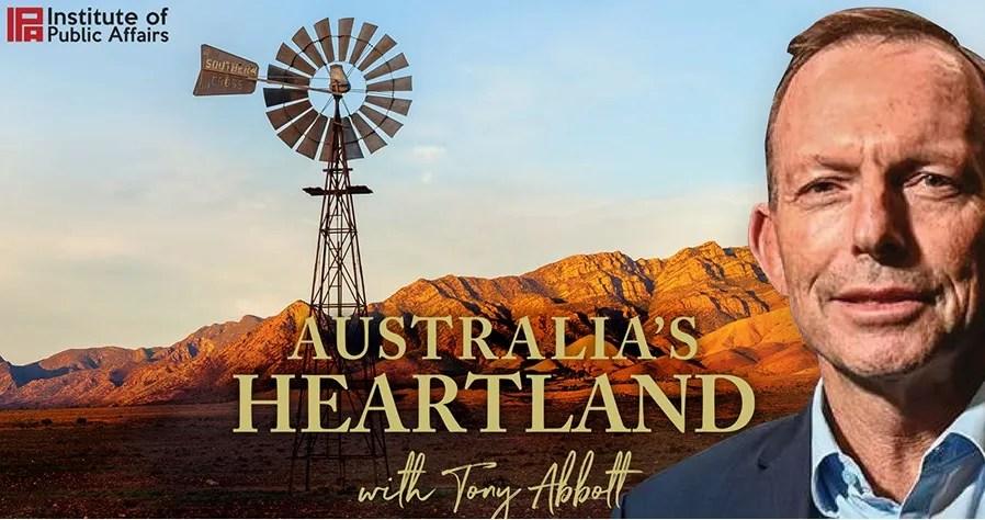New Podcast: Australia's Heartland With Tony Abbott