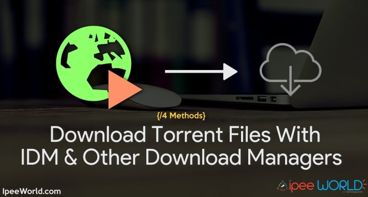 [4 Methods] Download Torrent Files With IDM And Other Download Managers