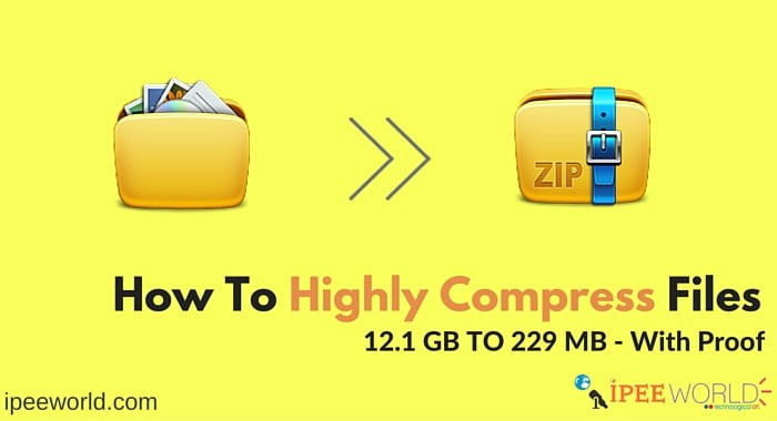 How To Highly Compress Files - 12 GB To 229 MB With Proof