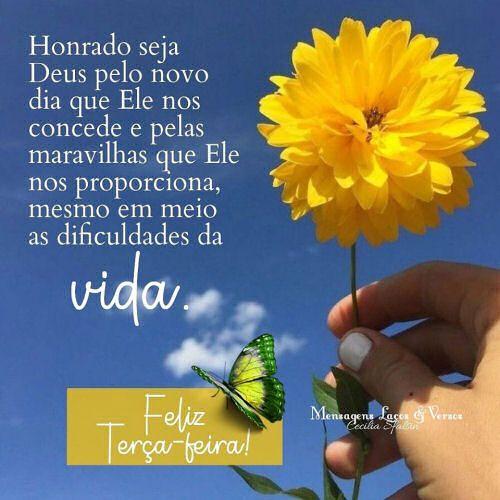 Feliz terça honrado seja Deus