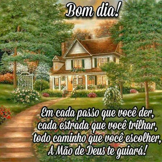 Bom dia Deus te guiará