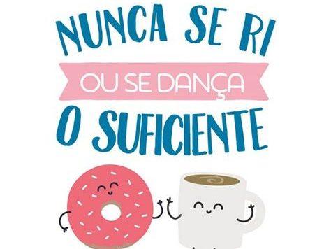 Você precisa rir e dançar bem mais