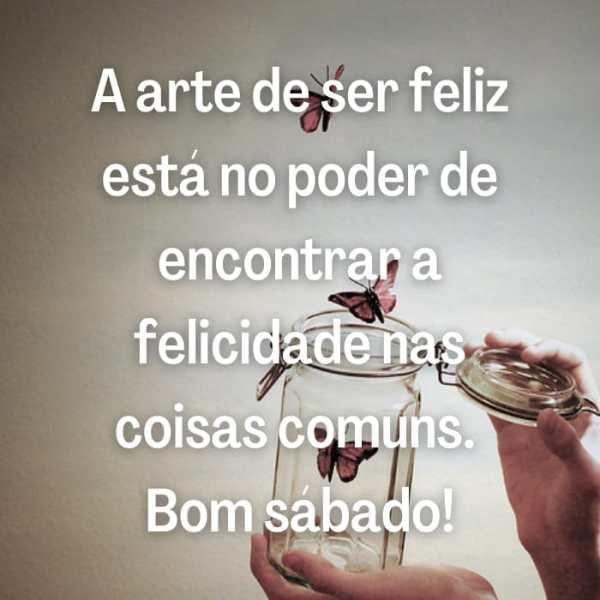 Bom sábado de felicidade