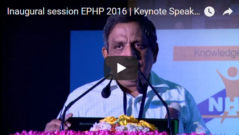 Inaugural session EPHP 2016 | Keynote Speaker | T Sundararaman