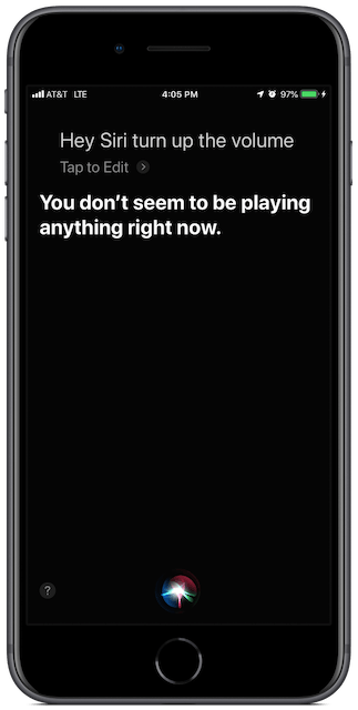Screenshot: Siri wil turn up the volume if you ask, unless you are not playing anything.