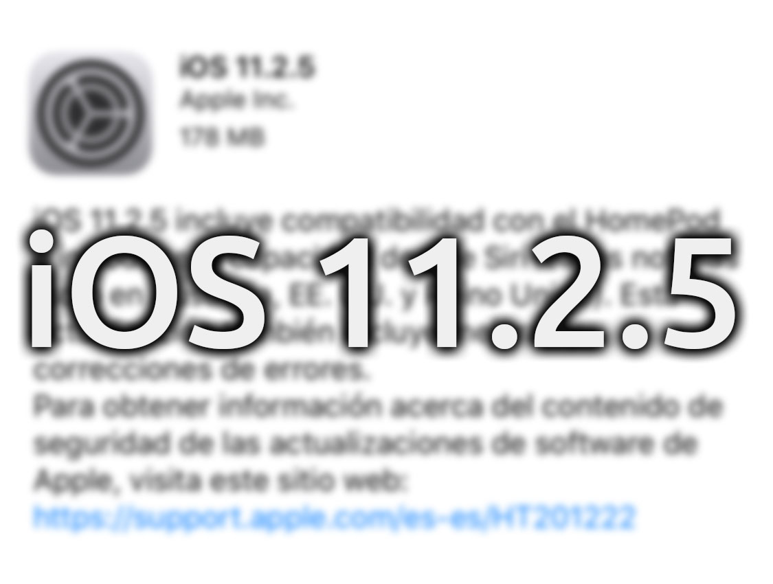 iOS 11.2.5 ya disponible en iPhoneros