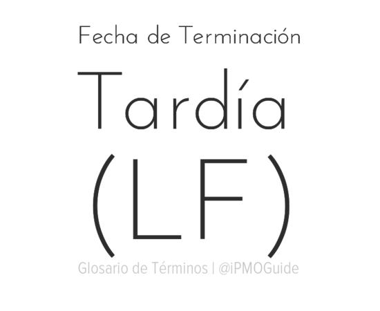 Fecha de Terminación Tardía (LF)