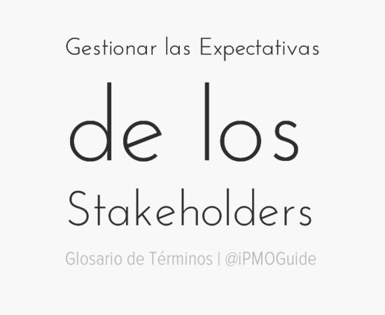 Gestionar las Expectativas de los Stakeholders