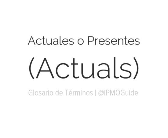 Actuales o Presentes (Actuals)