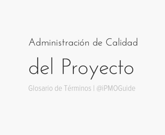 Administración de Calidad del Proyecto