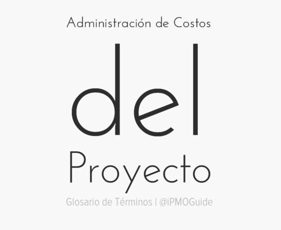 Administración de Costos del Proyecto