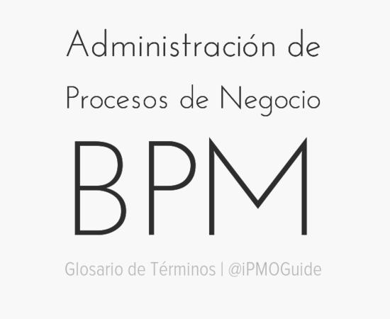 Administración de Procesos de Negocio (BPM)