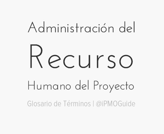 Administración del Recurso Humano del Proyecto