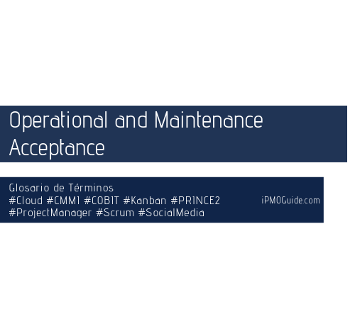 Operational and Maintenance Acceptance