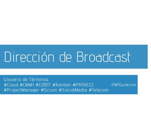 Dirección de Broadcast