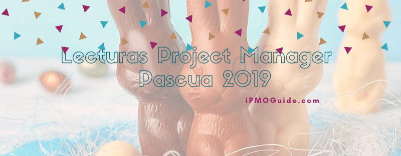 Lecturas Project Manager para Pascua 2019