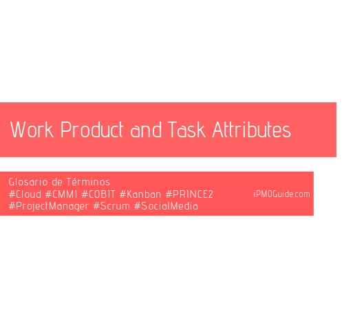 Work Product and Task Attributes