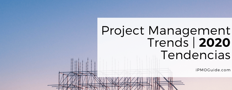 Project Management Trends, 2020, Tendencias