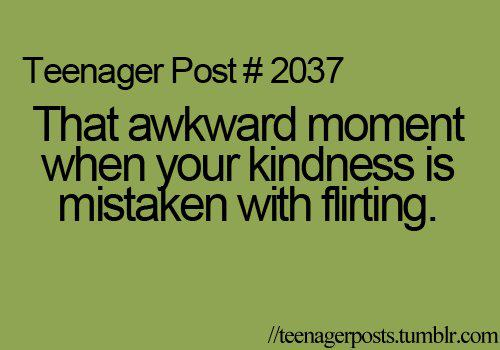 That awkward moment - kindness with flirting
