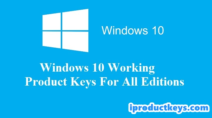 Windows 10 Product Keys All Version [Daily Updated] 2019 Working 100%