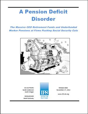 A Pension Deficit Disorder: The Massive CEO Retirement Funds and Underfunded Worker Pensions at Firms Pushing Social Security Cuts