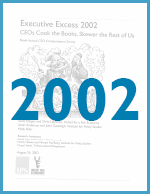 Executive Excess 2002: CEOs Cook the Books, Skewer the Rest of Us