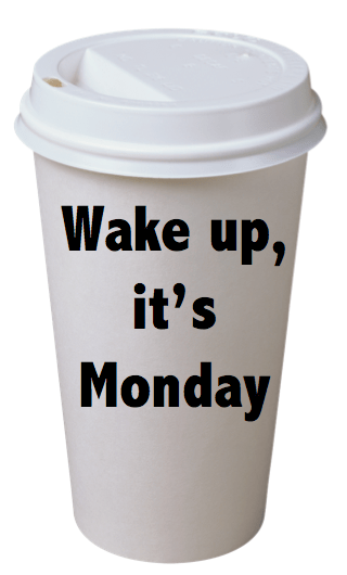 Wake-up-its-Monday