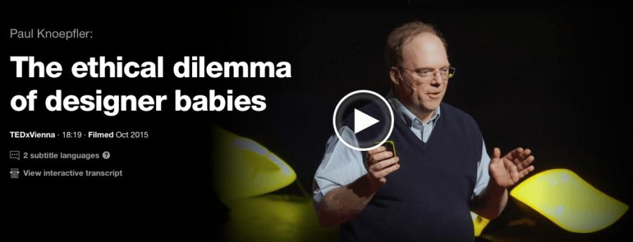 Paul Knoepfler, TED talk, CRISPR, designer babies