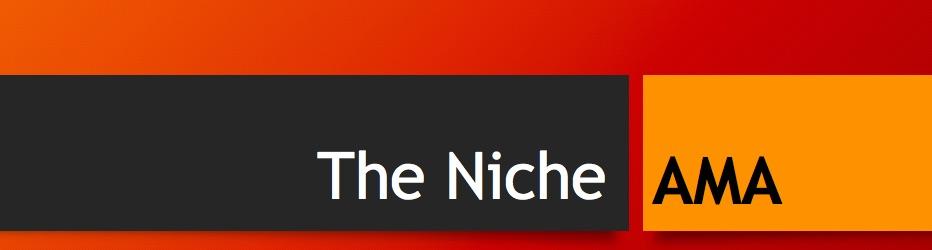 The Niche AMA