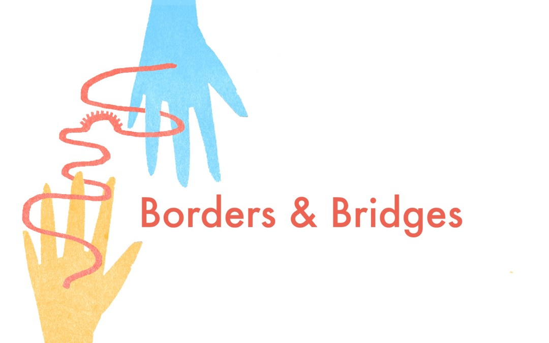 Kick-off Borders & Bridges