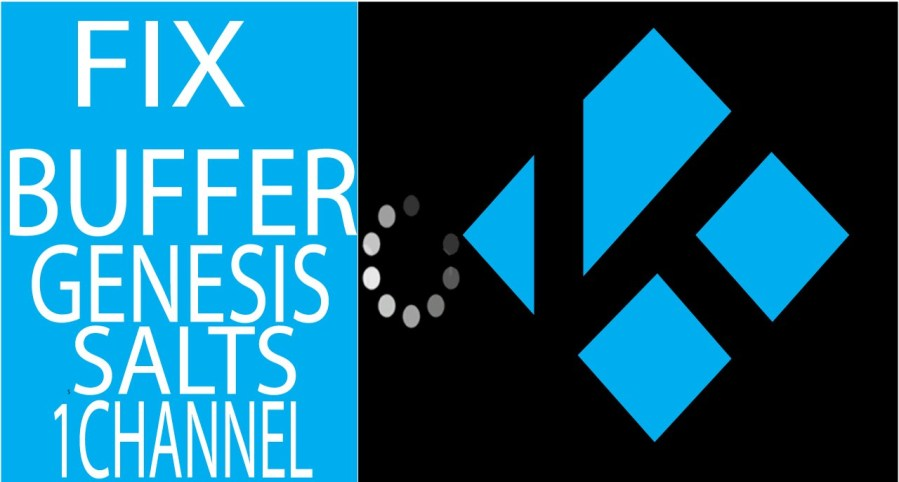 FIX BUFFERING ISSUES FOR GENESIS, 1CHANNEL, SALTS, AND MORE KODI/XBMC