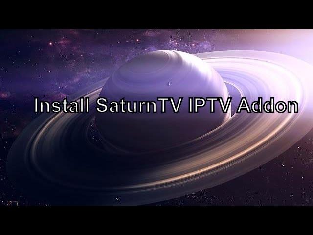 Install IPTV Addon SaturnTv For #Kodi #Xbmc #Spmc